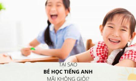 tại sao bé học tiếng anh mãi không giỏi